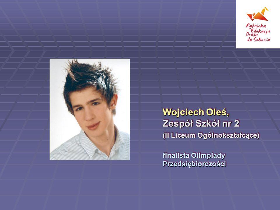 Wojciech Oleś, Zespół Szkół nr 2 (II Liceum Ogólnokształcące)