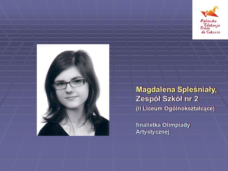 Magdalena Spleśniały, Zespół Szkół nr 2 (II Liceum Ogólnokształcące)