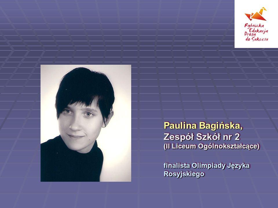 Paulina Bagińska, Zespół Szkół nr 2 (II Liceum Ogólnokształcące)