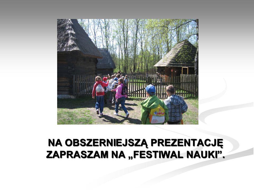 """Na obszerniejszą prezentację zapraszam na """"Festiwal Nauki ."""