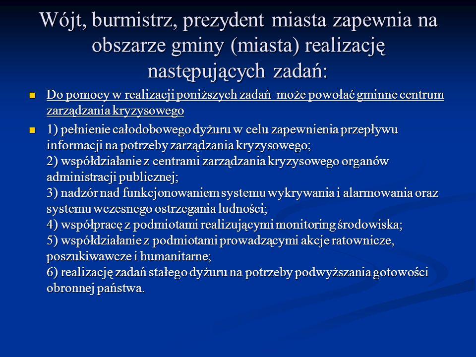Wójt, burmistrz, prezydent miasta zapewnia na obszarze gminy (miasta) realizację następujących zadań:
