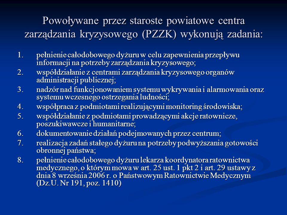 Powoływane przez staroste powiatowe centra zarządzania kryzysowego (PZZK) wykonują zadania: