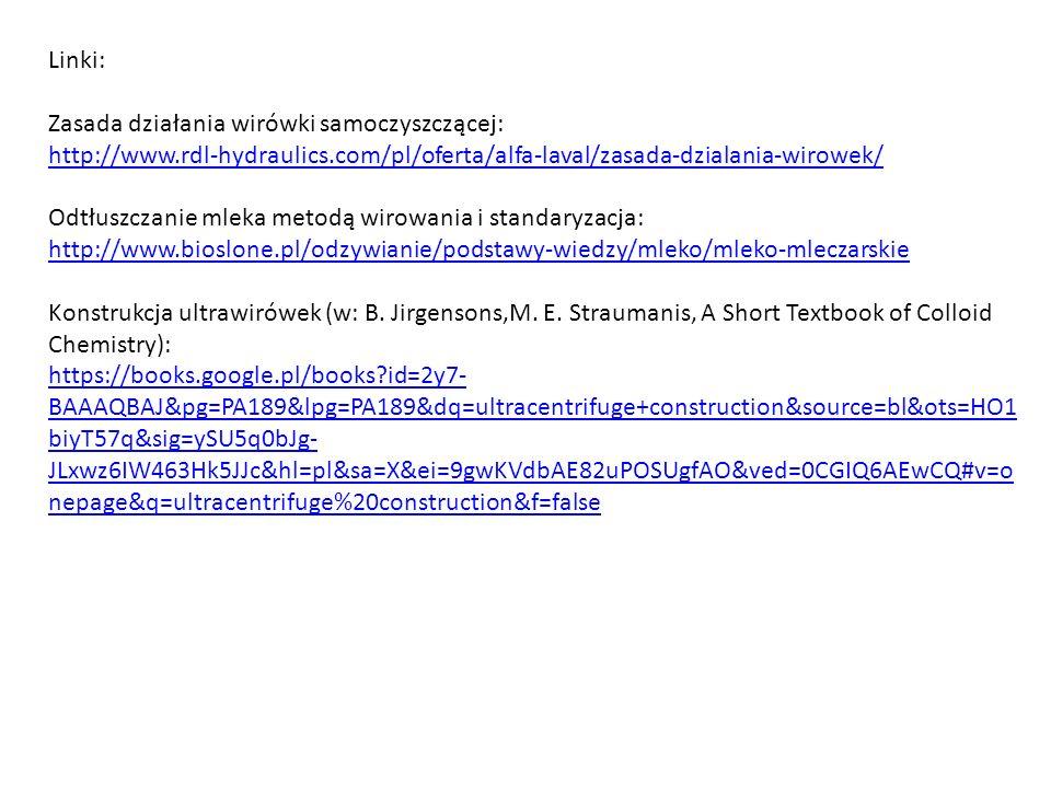 Linki: Zasada działania wirówki samoczyszczącej: http://www.rdl-hydraulics.com/pl/oferta/alfa-laval/zasada-dzialania-wirowek/