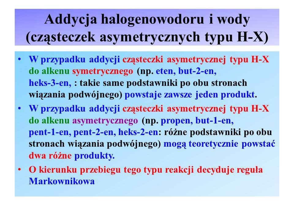 Addycja halogenowodoru i wody (cząsteczek asymetrycznych typu H-X)