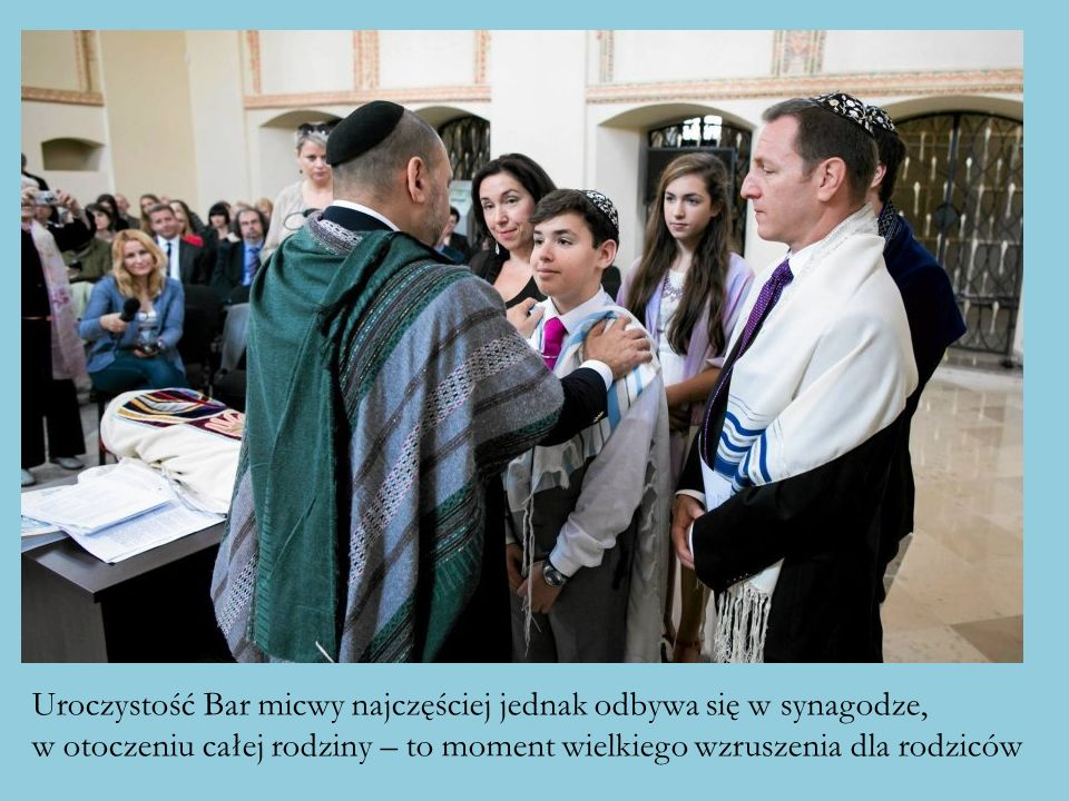 Uroczystość Bar micwy najczęściej jednak odbywa się w synagodze,