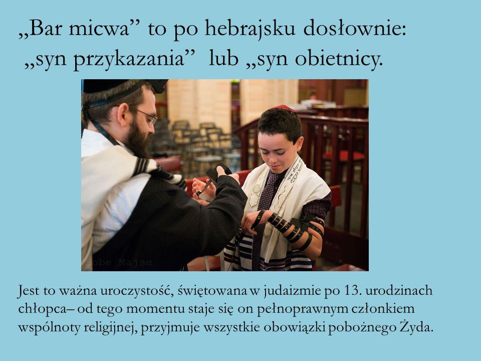 """""""Bar micwa to po hebrajsku dosłownie:"""