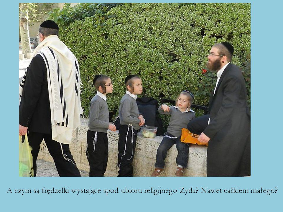 A czym są frędzelki wystające spod ubioru religijnego Żyda