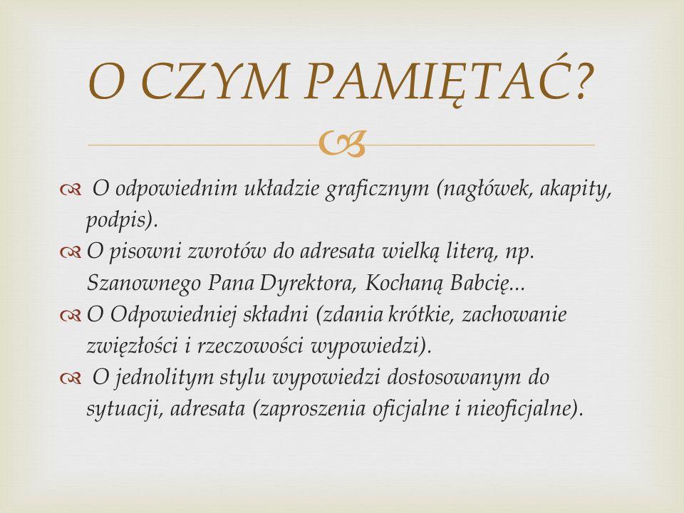 O CZYM PAMIĘTAĆ O odpowiednim układzie graficznym (nagłówek, akapity, podpis).