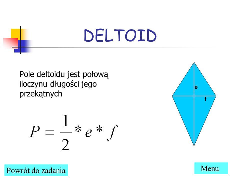DELTOID Pole deltoidu jest połową iloczynu długości jego przekątnych
