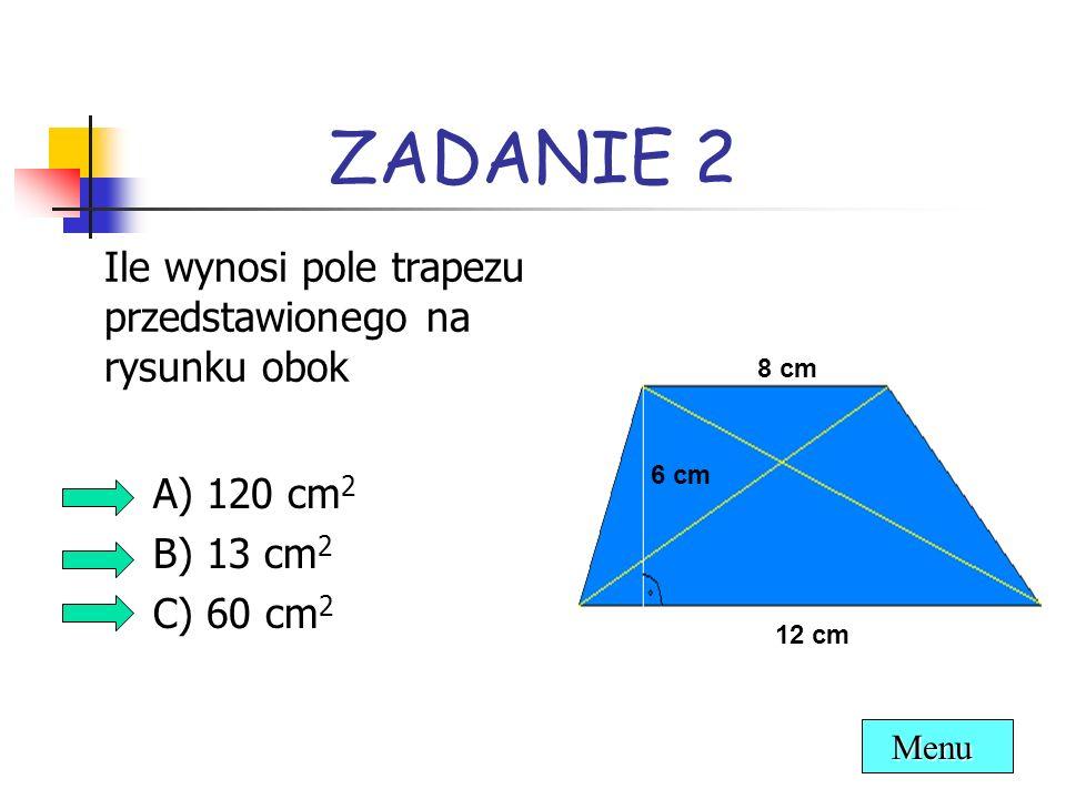 ZADANIE 2 Ile wynosi pole trapezu przedstawionego na rysunku obok