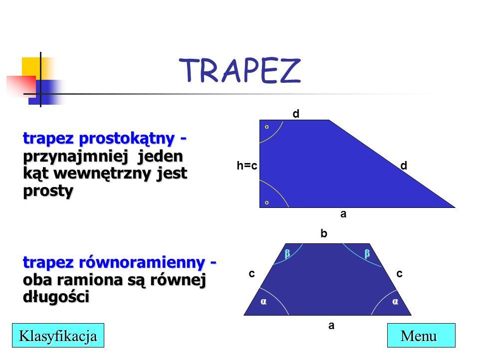 TRAPEZ d. ° trapez prostokątny - przynajmniej jeden kąt wewnętrzny jest prosty. h=c. d. ° a.