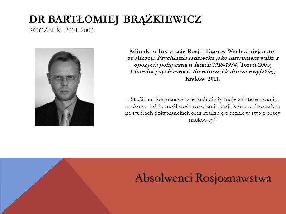Dr bartłomiej brążkiewicz rocznik 2001-2003