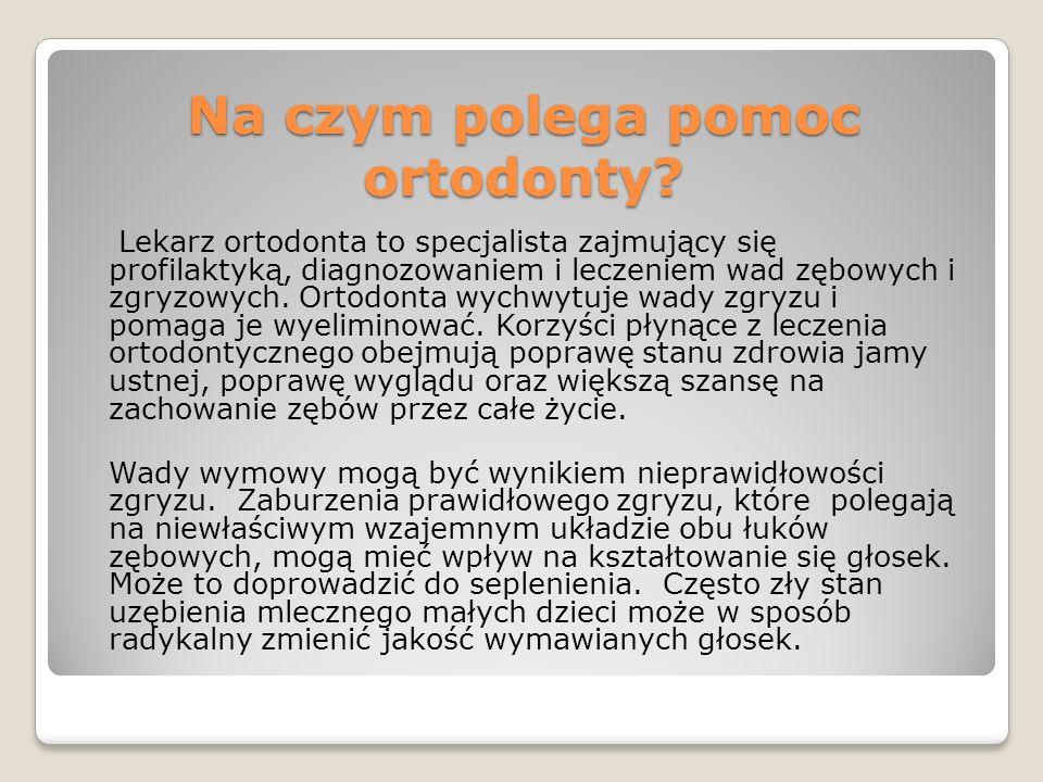 Na czym polega pomoc ortodonty