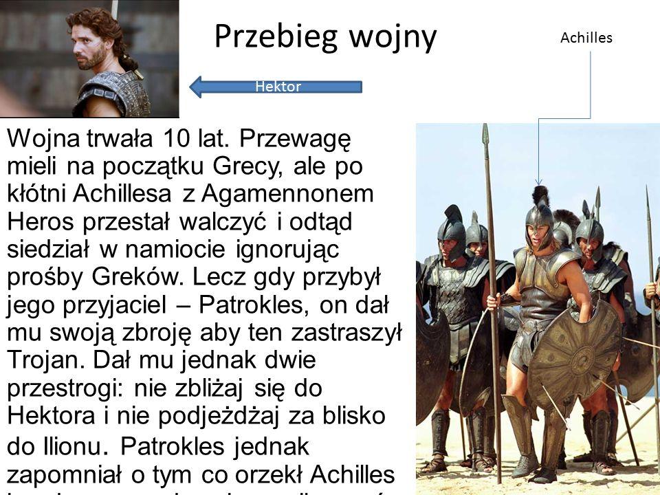 Przebieg wojny Achilles. Hektor.