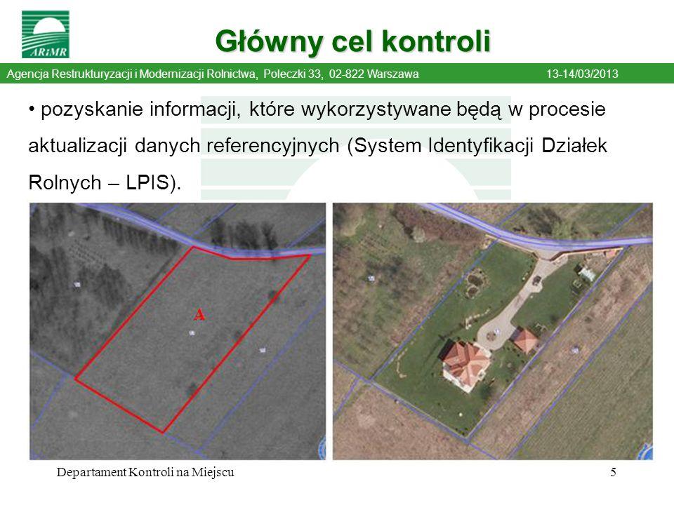 Główny cel kontroli Agencja Restrukturyzacji i Modernizacji Rolnictwa, Poleczki 33, 02-822 Warszawa 13-14/03/2013.