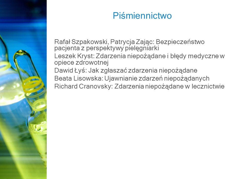 Piśmiennictwo Rafał Szpakowski, Patrycja Zając: Bezpieczeństwo pacjenta z perspektywy pielęgniarki.