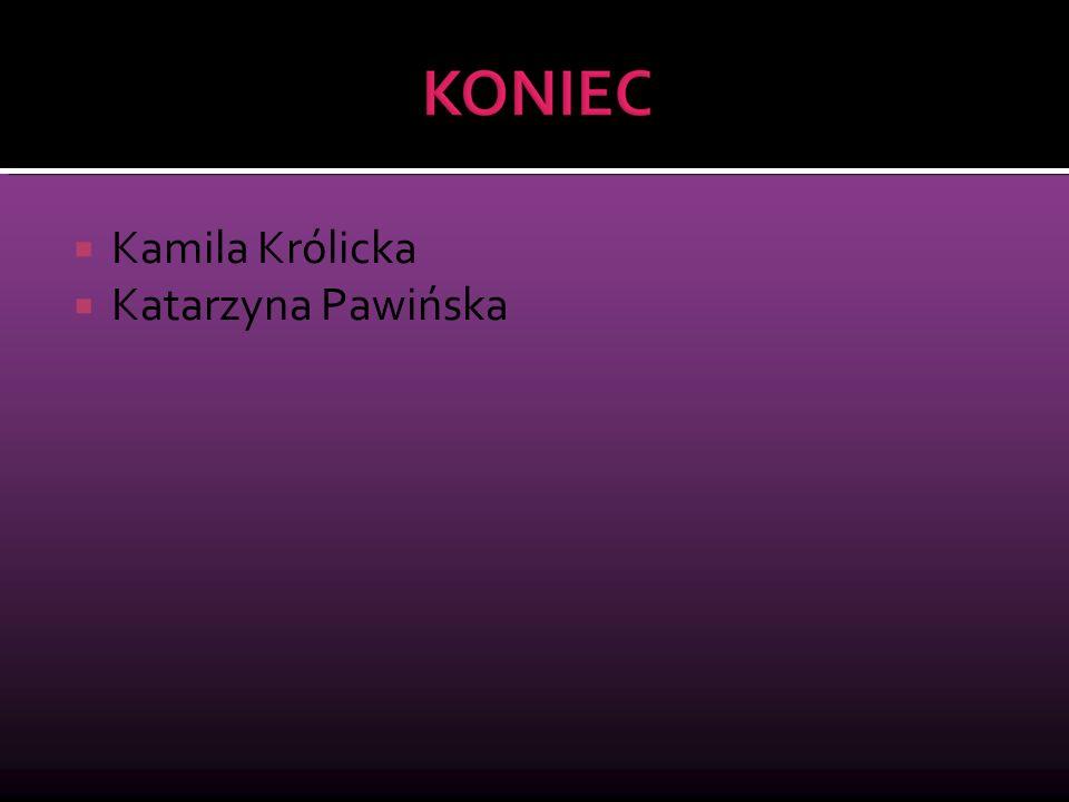Kamila Królicka Katarzyna Pawińska