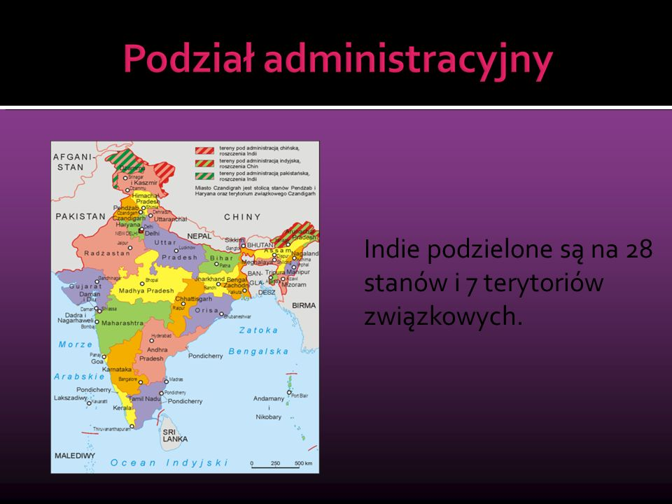 Indie podzielone są na 28 stanów i 7 terytoriów związkowych.