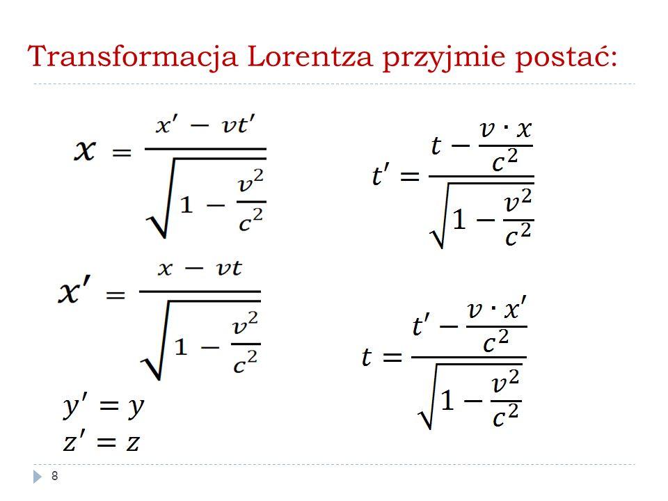 Transformacja Lorentza przyjmie postać: