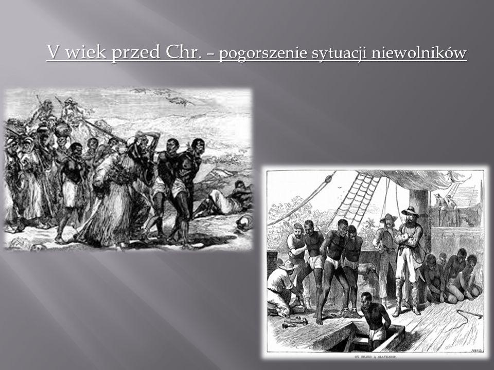 V wiek przed Chr. – pogorszenie sytuacji niewolników
