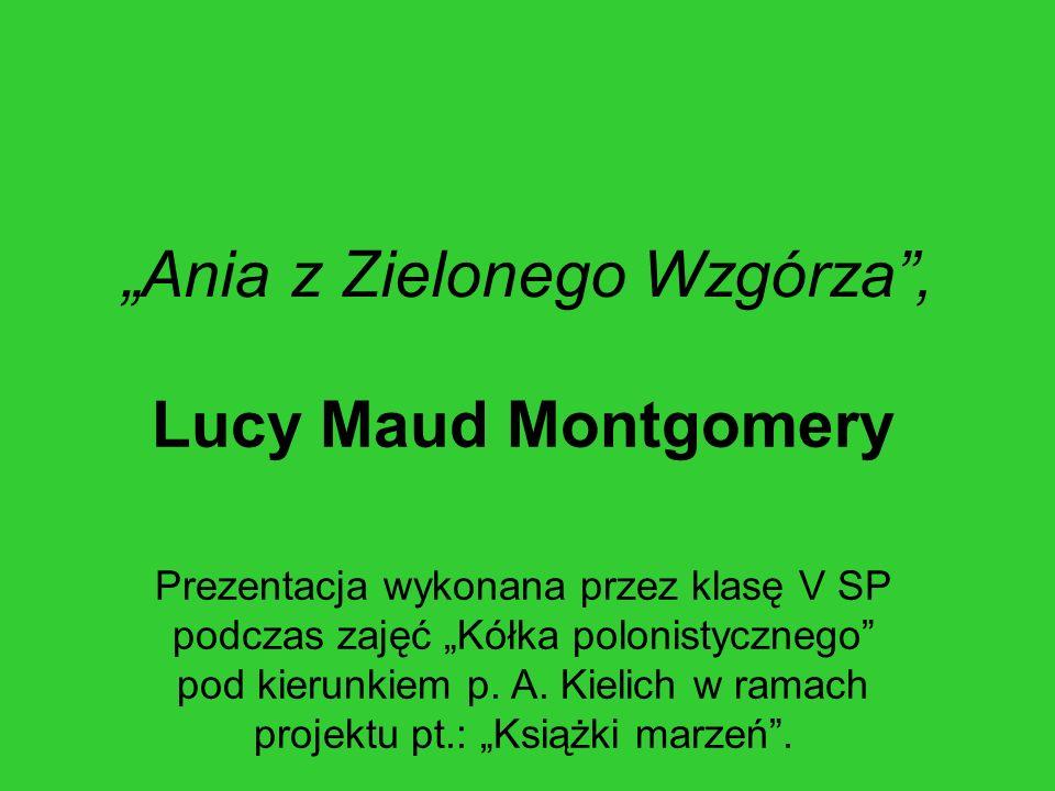 """""""Ania z Zielonego Wzgórza ,"""