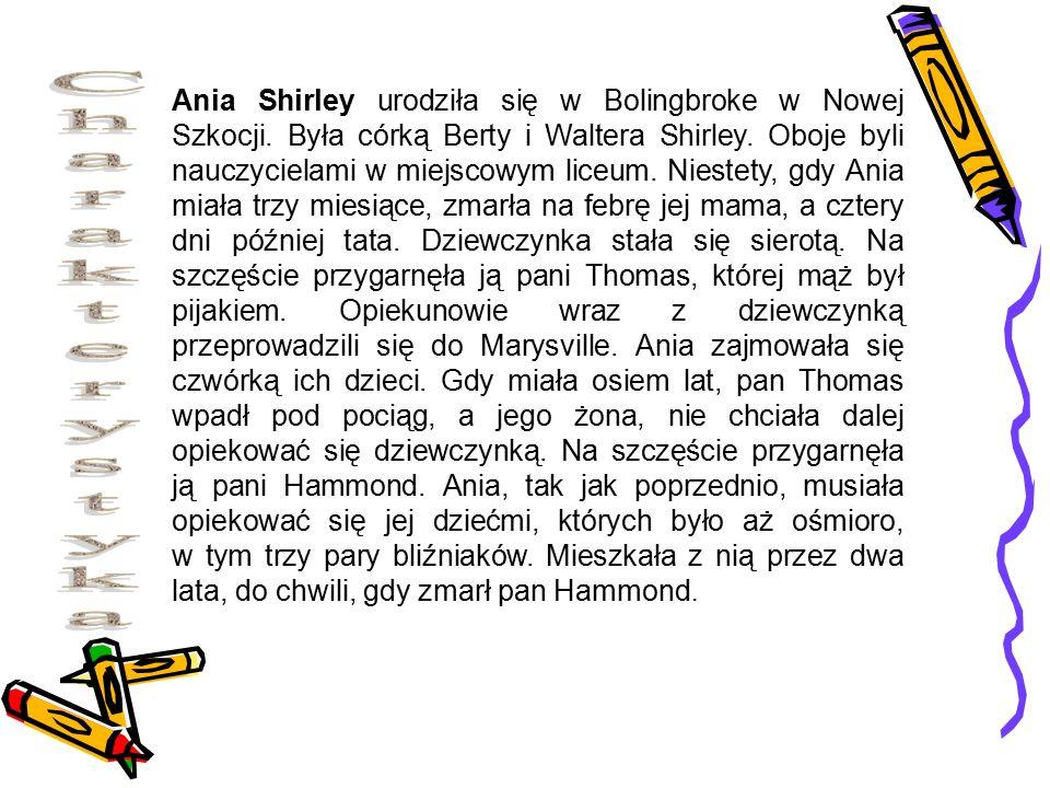 Ania Shirley urodziła się w Bolingbroke w Nowej Szkocji