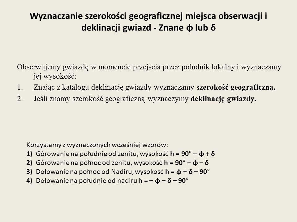 Wyznaczanie szerokości geograficznej miejsca obserwacji i deklinacji gwiazd - Znane φ lub δ