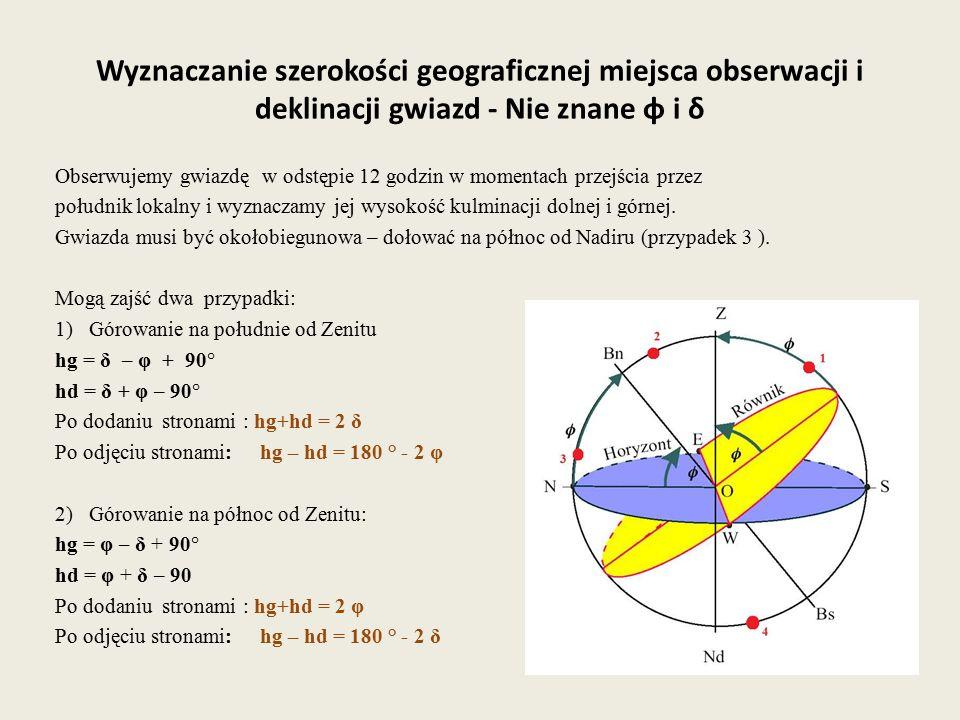 Wyznaczanie szerokości geograficznej miejsca obserwacji i deklinacji gwiazd - Nie znane φ i δ