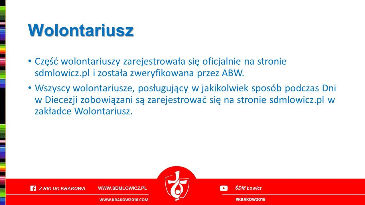 Wolontariusz Część wolontariuszy zarejestrowała się oficjalnie na stronie sdmlowicz.pl i została zweryfikowana przez ABW.