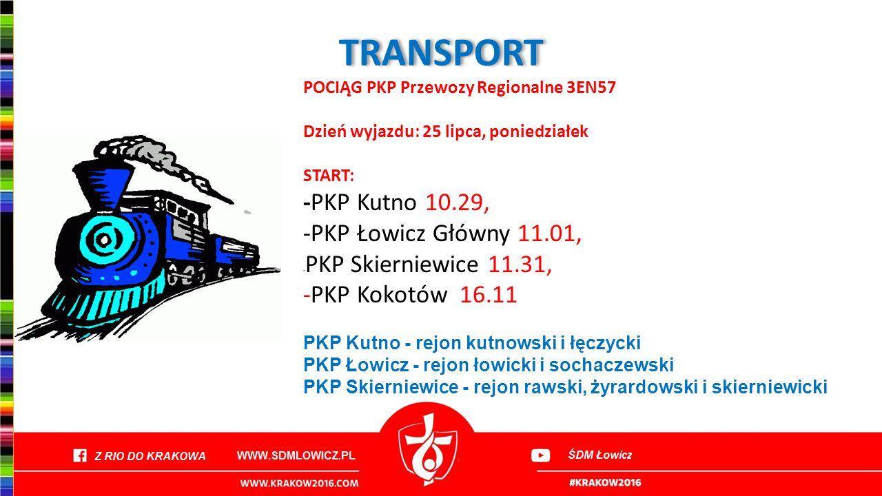 TRANSPORT -PKP Kutno 10.29, -PKP Łowicz Główny 11.01,