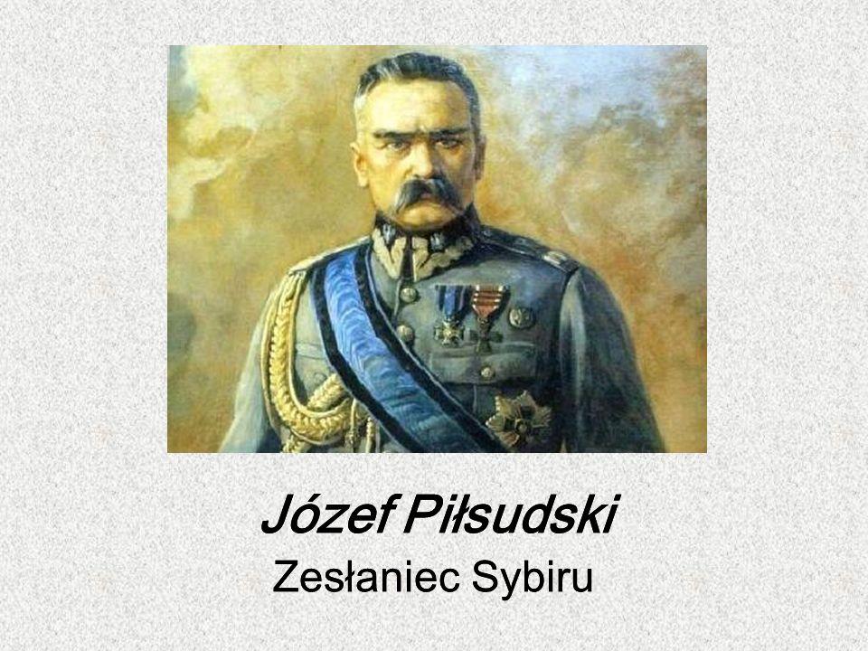 Józef Piłsudski Zesłaniec Sybiru