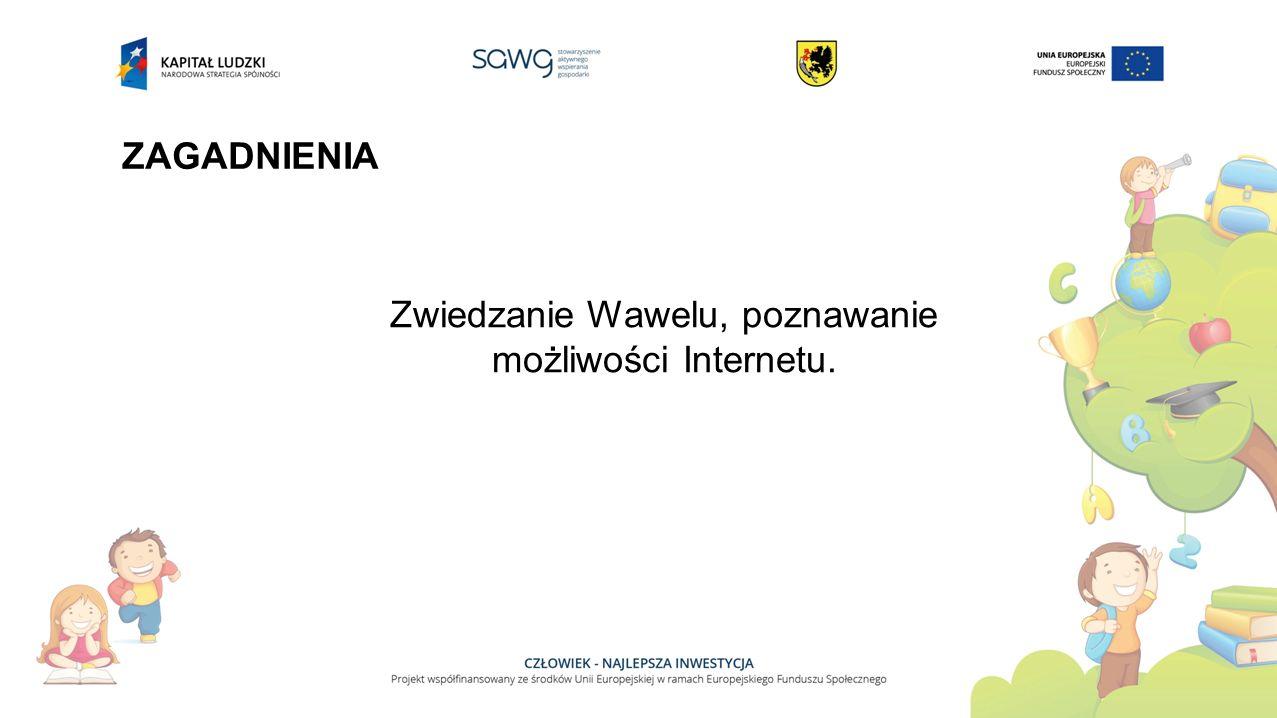Zwiedzanie Wawelu, poznawanie możliwości Internetu.