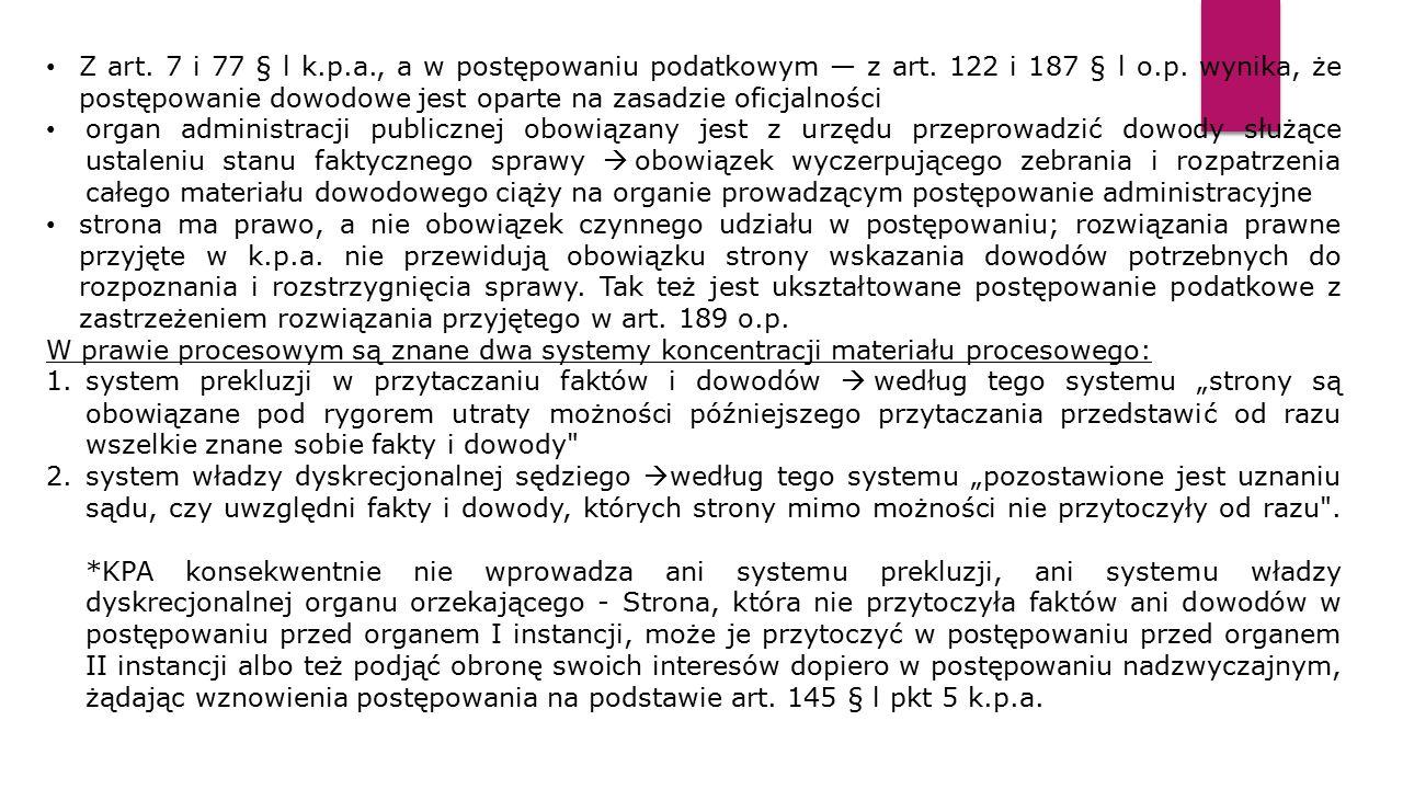 Z art. 7 i 77 § l k. p. a. , a w postępowaniu podatkowym — z art