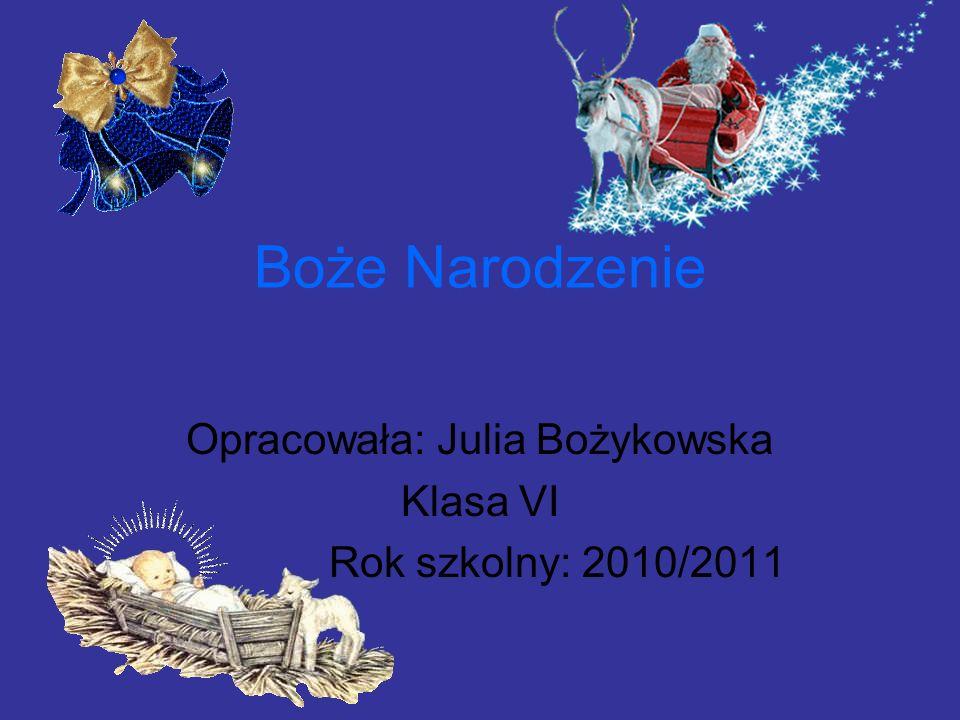 Opracowała: Julia Bożykowska Klasa VI Rok szkolny: 2010/2011