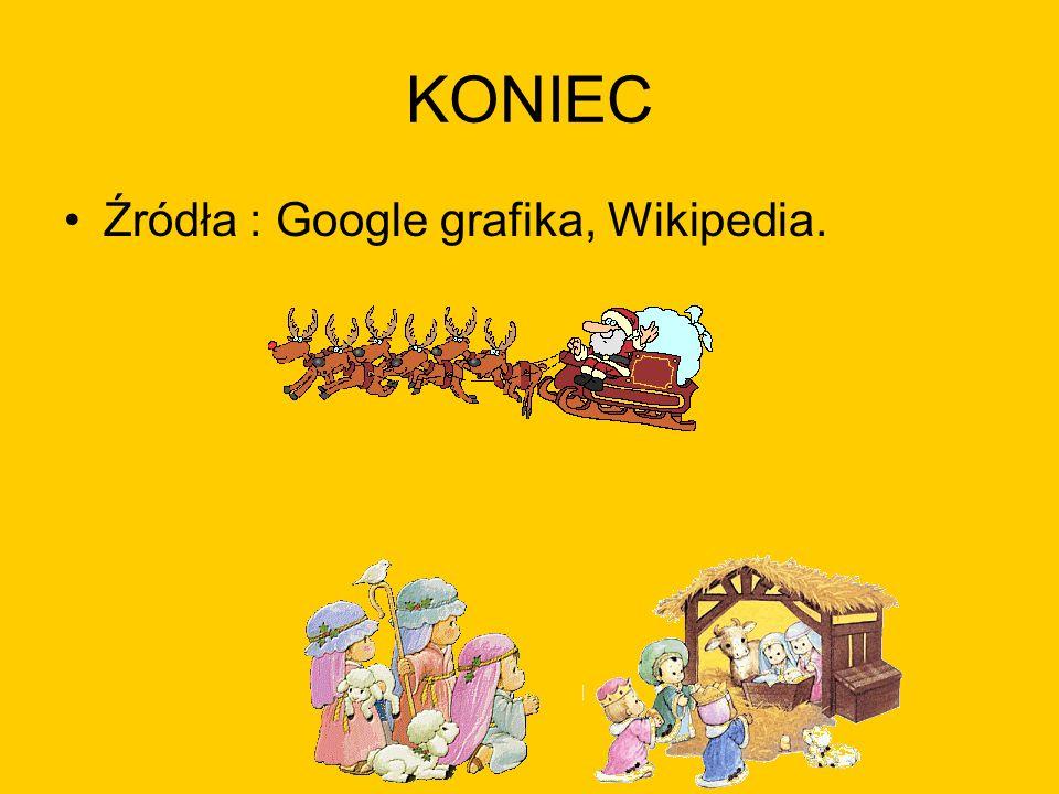KONIEC Źródła : Google grafika, Wikipedia.