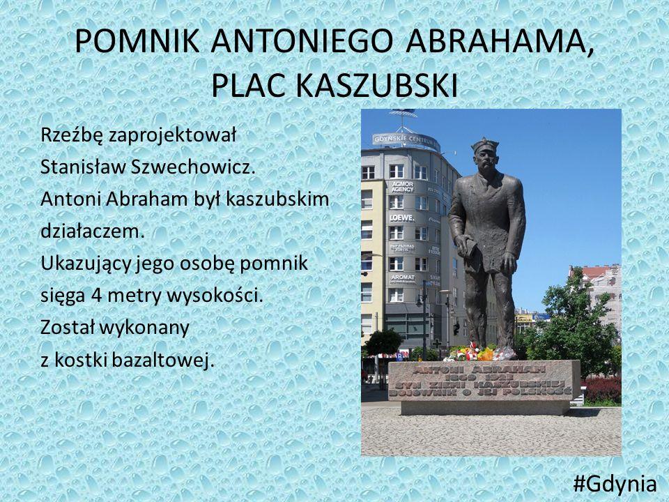 POMNIK ANTONIEGO ABRAHAMA, PLAC KASZUBSKI