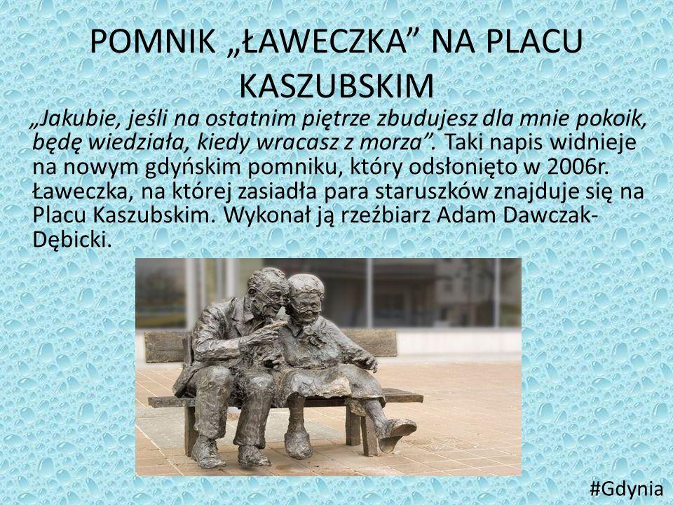 """POMNIK """"ŁAWECZKA NA PLACU KASZUBSKIM"""