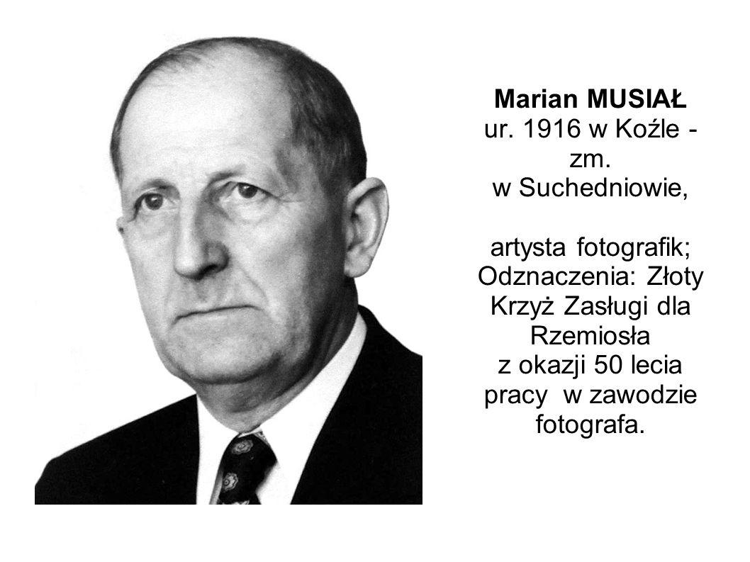 Marian MUSIAŁ ur. 1916 w Koźle - zm