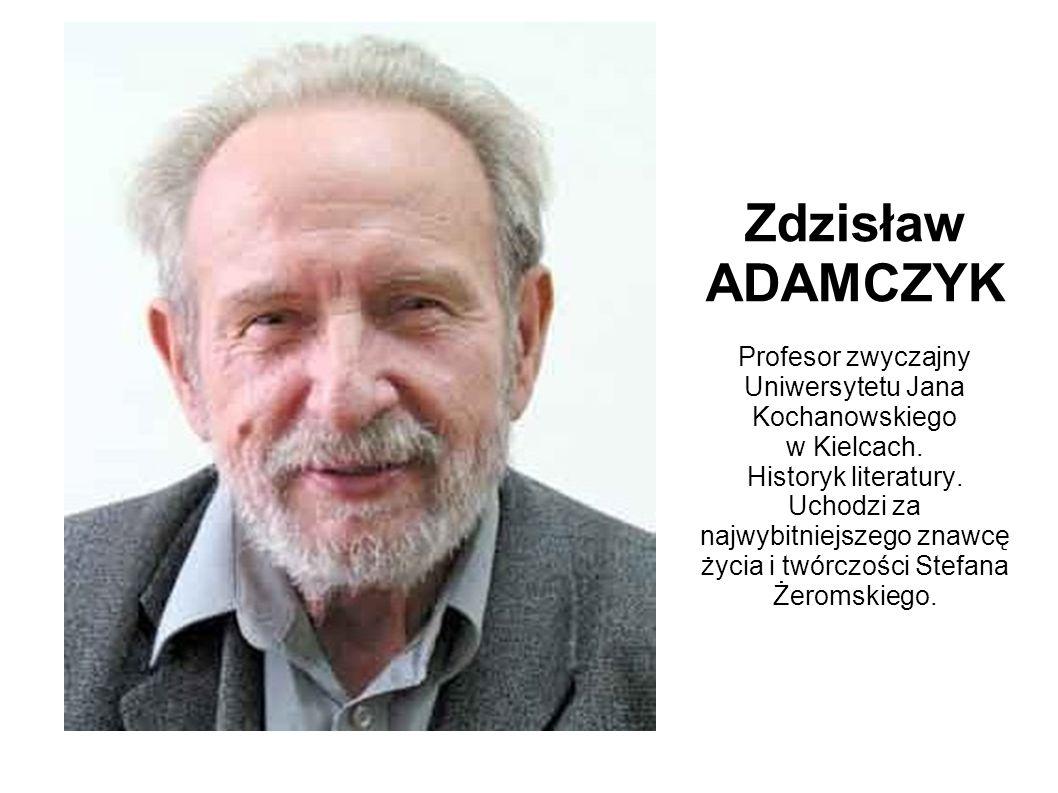 Zdzisław ADAMCZYK Profesor zwyczajny Uniwersytetu Jana Kochanowskiego w Kielcach.