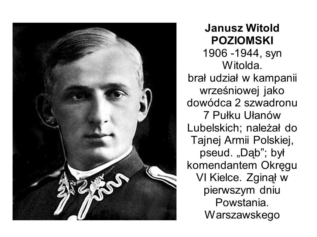 Janusz Witold POZIOMSKI 1906 -1944, syn Witolda