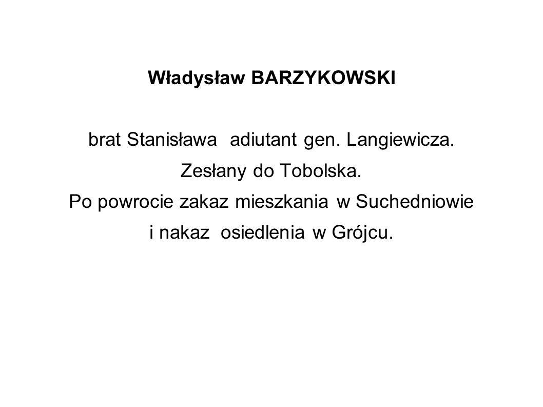 Władysław BARZYKOWSKI brat Stanisława adiutant gen. Langiewicza