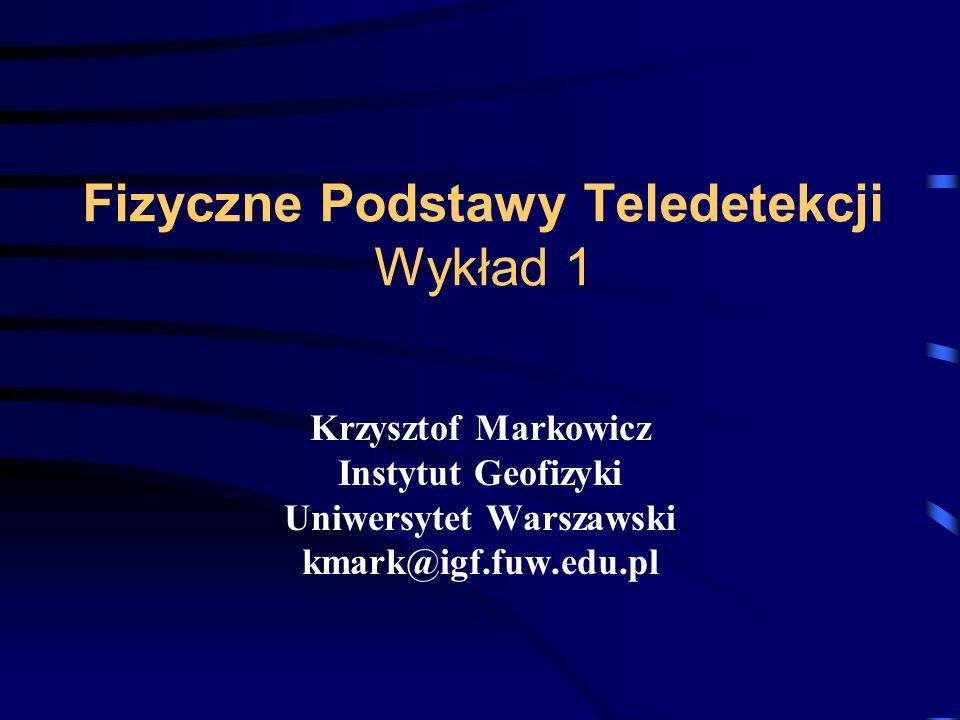Fizyczne Podstawy Teledetekcji Wykład 1
