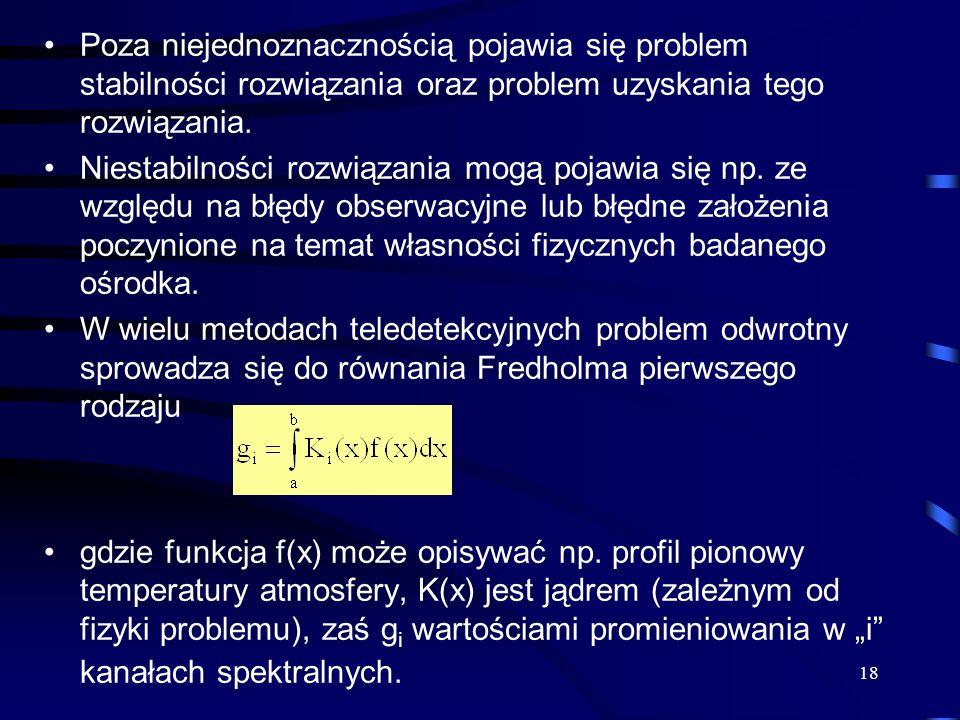 Poza niejednoznacznością pojawia się problem stabilności rozwiązania oraz problem uzyskania tego rozwiązania.