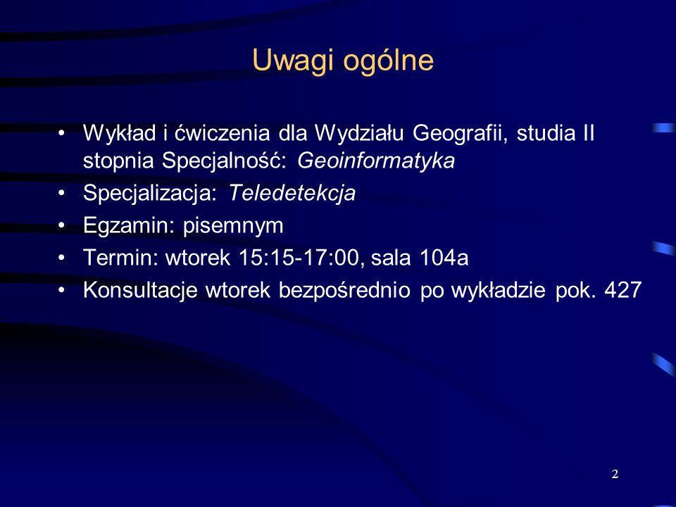 Uwagi ogólne Wykład i ćwiczenia dla Wydziału Geografii, studia II stopnia Specjalność: Geoinformatyka.