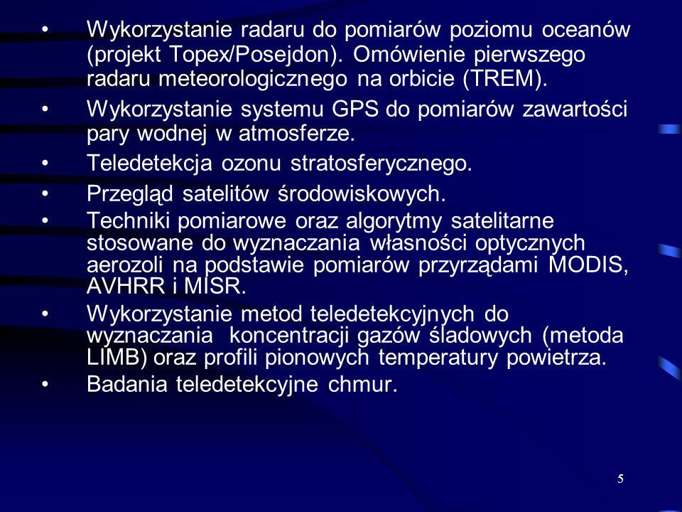 Wykorzystanie radaru do pomiarów poziomu oceanów (projekt Topex/Posejdon). Omówienie pierwszego radaru meteorologicznego na orbicie (TREM).