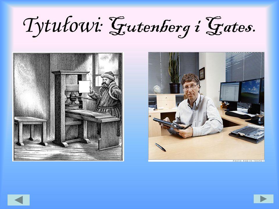 Tytułowi: Gutenberg i Gates.