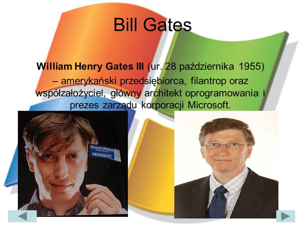 William Henry Gates III (ur. 28 października 1955)