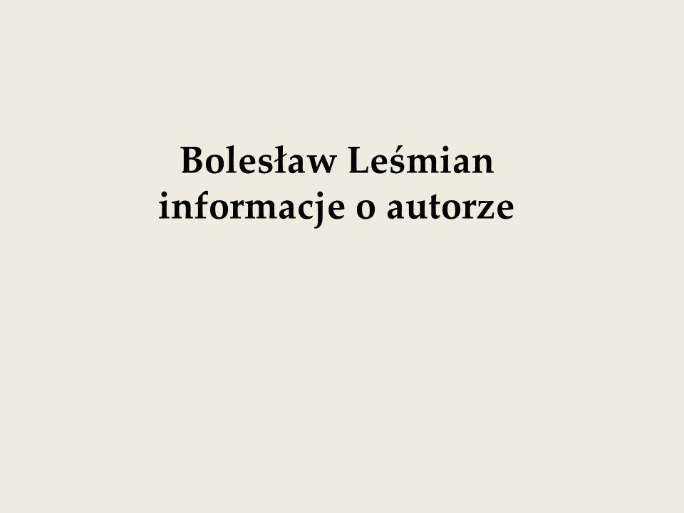Bolesław Leśmian informacje o autorze