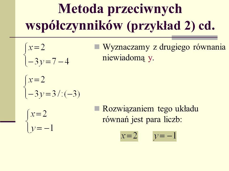 Metoda przeciwnych współczynników (przykład 2) cd.