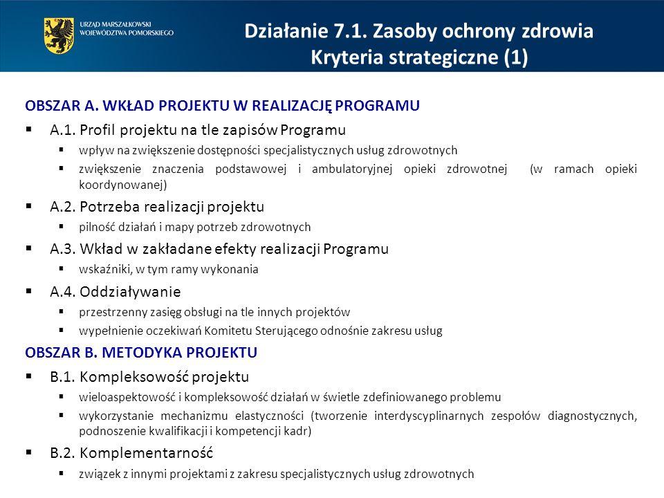 Działanie 7.1. Zasoby ochrony zdrowia Kryteria strategiczne (1)